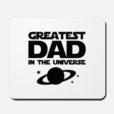 Greatest Dad In The Universe Mousepad