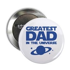 """Greatest Dad In The Universe 2.25"""" Button (100 pac"""