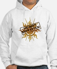 You Dont Know Styxx! Hoodie