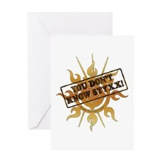 You Dont Know Styxx! Greeting Card