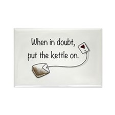 When in doubt, put the kettle on. Rectangle Magnet