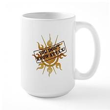 You Dont Know Styxx! Mug