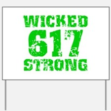 Wicked 617 Strong Yard Sign