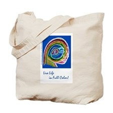 lIVE LIFE IN fULL COLOR Tote Bag