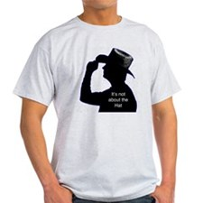 It's not about the Hat T-Shirt