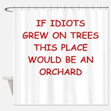 idiots Shower Curtain