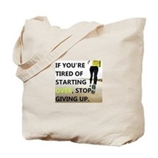 Stop Giving Up Tote Bag