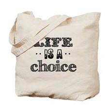 Life is a choice Tote Bag