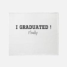 I Graduated...Finally Throw Blanket