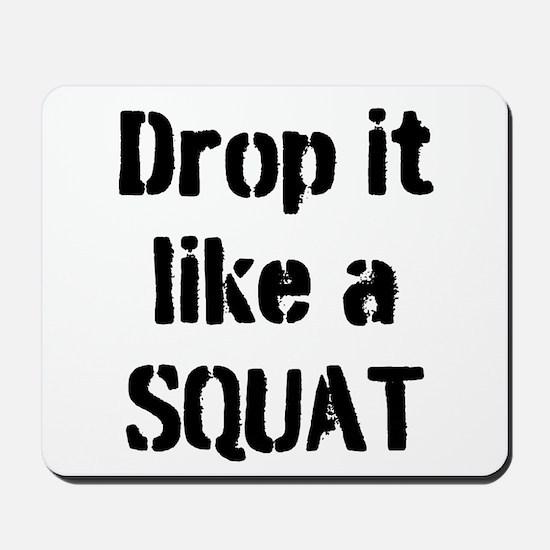 Drop it like a SQUAT Mousepad