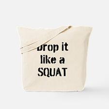 Drop it like a SQUAT Tote Bag