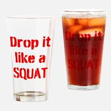 Drop it like a SQUAT Drinking Glass