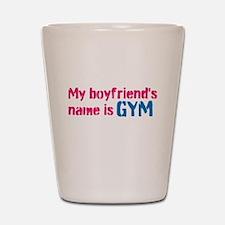 My boyfriends name is GYM Shot Glass