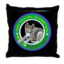TAKE YOUR PUPPY TO WORK DAY Throw Pillow