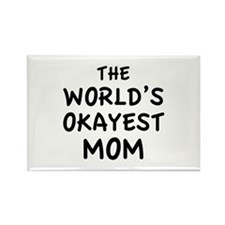 The World's Okayest Mom Rectangle Magnet