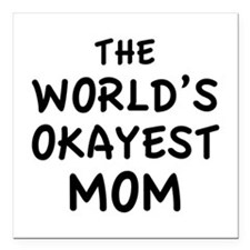 """The World's Okayest Mom Square Car Magnet 3"""" x 3"""""""