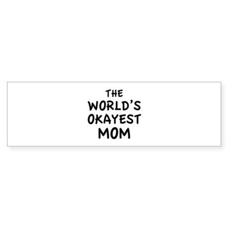The World's Okayest Mom Sticker (Bumper)