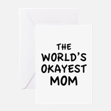 The World's Okayest Mom Greeting Card