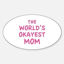 The World's Okayest Mom Decal