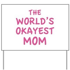 The World's Okayest Mom Yard Sign
