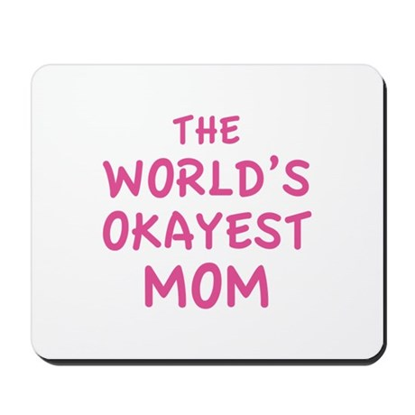 The World's Okayest Mom Mousepad