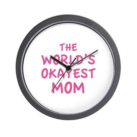 The World's Okayest Mom Wall Clock