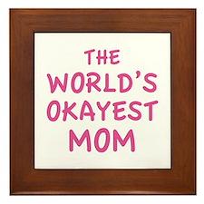 The World's Okayest Mom Framed Tile