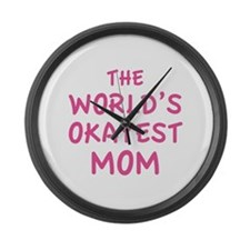 The World's Okayest Mom Large Wall Clock