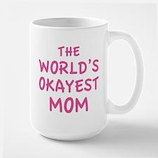 The World's Okayest Mom Large Mug