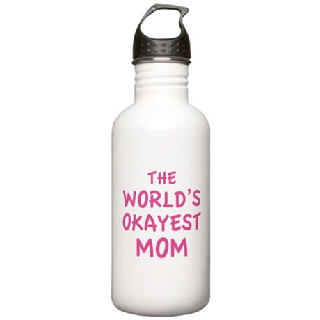 The World's Okayest Mom Stainless Water Bottle 1.0