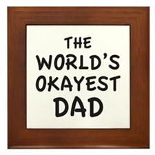 The World's Okayest Dad Framed Tile