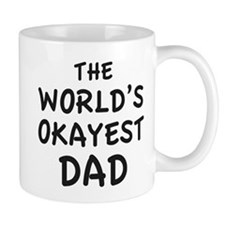 The World's Okayest Dad Mug
