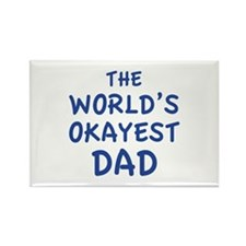 The World's Okayest Dad Rectangle Magnet