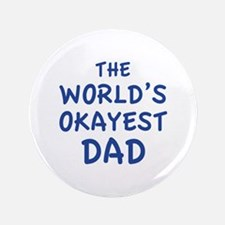 """The World's Okayest Dad 3.5"""" Button (100 pack)"""