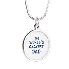 The World's Okayest Dad Silver Round Necklace