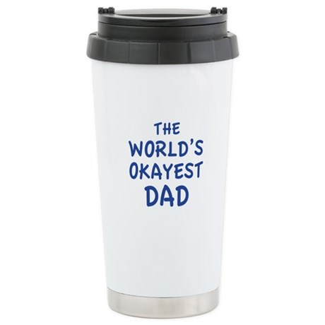 The World's Okayest Dad Stainless Steel Travel Mug