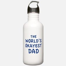 The World's Okayest Dad Water Bottle
