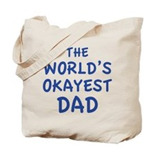 The World's Okayest Dad Tote Bag