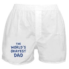 The World's Okayest Dad Boxer Shorts