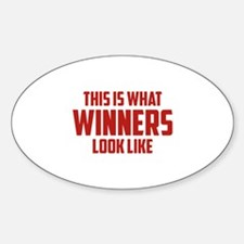 This is what WINNERS look like Sticker (Oval)