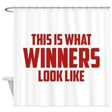 This is what WINNERS look like Shower Curtain