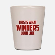 This is what WINNERS look like Shot Glass