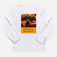 Dont Give Up Long Sleeve T-Shirt
