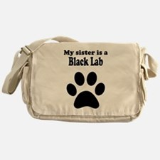 My Sister Is A Black Lab Messenger Bag