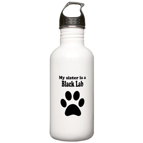 My Sister Is A Black Lab Water Bottle