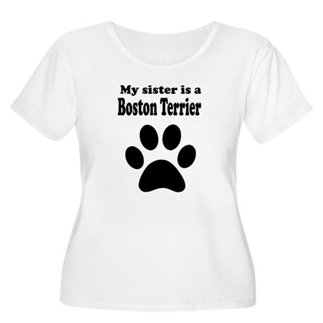 My Sister Is A Boston Terrier Plus Size T-Shirt