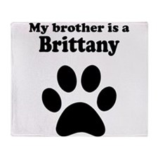 My Brother Is A Brittany Throw Blanket