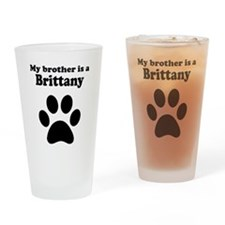 My Brother Is A Brittany Drinking Glass