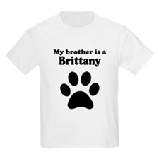 My Brother Is A Brittany T-Shirt