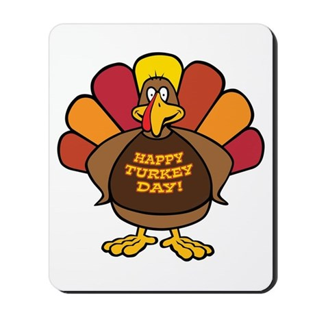 Happy Turkey Day! Mousepad